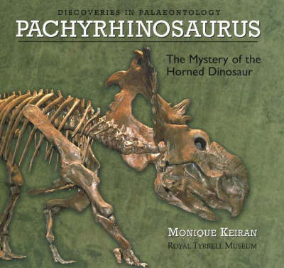 Pachyrhinosaurus: The Mystery of the Horned Dinosaur (Hardback)