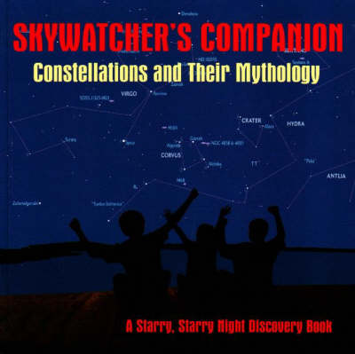 Skywatcher's Companion: Constellations and Their Mythology (Paperback)