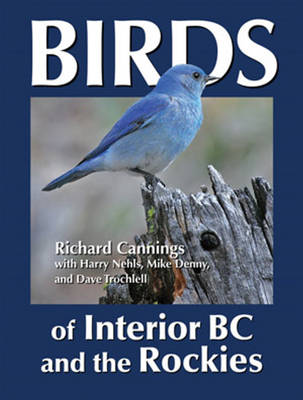Birds of Interior BC and the Rockies (Paperback)