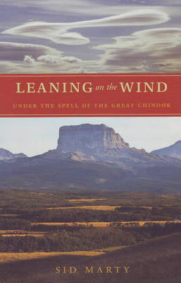 Leaning on the Wind: Under the Spell of the Great Chinook (Paperback)