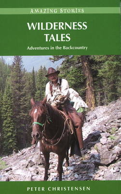 Wilderness Tales: Adventures in the Backcountry (Paperback)