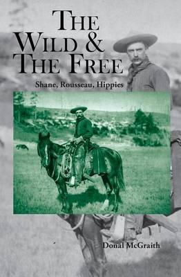 The Wild and the Free: Shane, Rousseau, Hippies (Paperback)