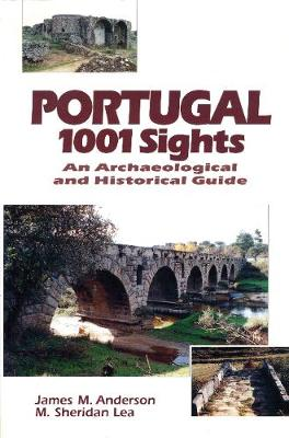 Portugal, 1001 Sights: An Archaeological and Historical Guide (Paperback)