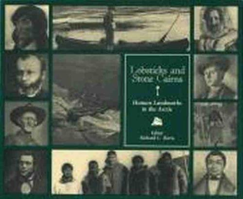 Lobsticks and Stone Cairns: Human Landmarks in the Arctic (Paperback)