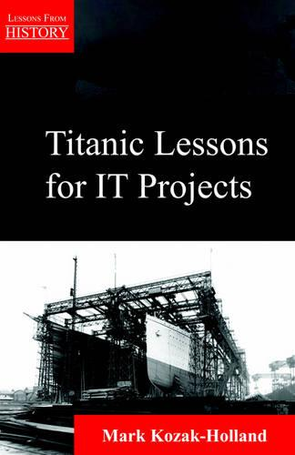 Titanic Lessons for It Projects (Paperback)