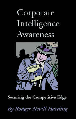 Corporate Intelligence Awareness: Securing the Competitive Edge (Hardback)