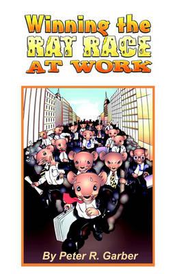 Winning the Rat Race at Work (Paperback)