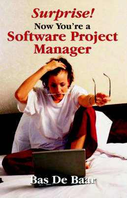 Surprise! Now You're a Software Project Manager (Paperback)