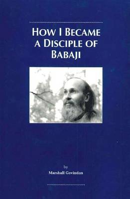 How I Became a Disciple of Babaji (Paperback)
