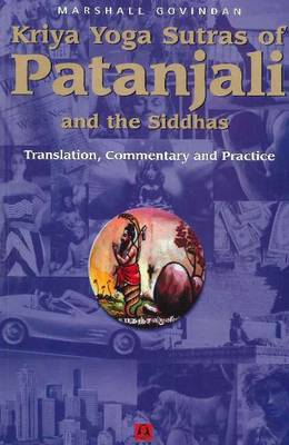 Kriya Yoga Sutras of Patanjali & the Siddhas: Translation, Commentary & Practice (Paperback)