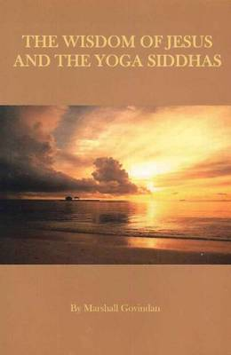 Wisdom of Jesus & the Yoga Siddhas (Paperback)