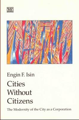 Cities without Citizens: Modernity of the City as a Corporation (Paperback)