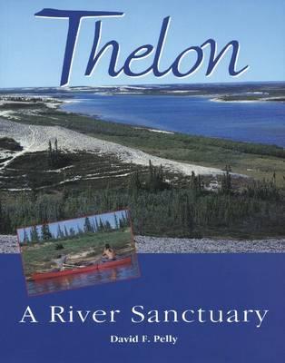 Thelon: A River Sanctuary (Paperback)