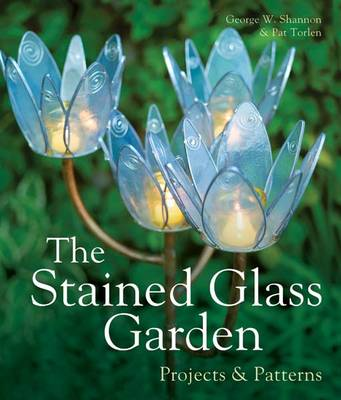 The Stained Glass Garden: Projects & Patterns (Hardback)