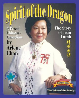 Spirit of the Dragon: The Story of Jean Lumb, a Proud Chinese-Canadian (Paperback)