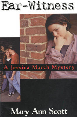 Ear-Witness: A Jessica March Mystery - A Jessica March Mystery 1 (Paperback)