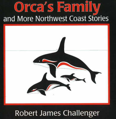 Orca's Family: And More North West Coast Stories (Paperback)