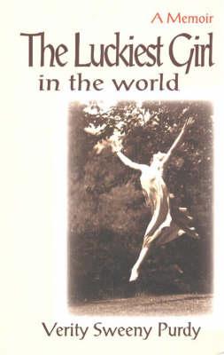 The Luckiest Girl in the World: A Memoir (Paperback)