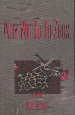 Why We Go to Zoos (Paperback)