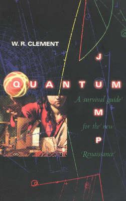 Quantum Jump: A Survival Guide for the Next Renaissance (Paperback)