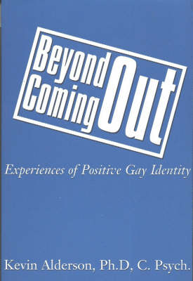 Beyond Coming Out: Experiences of Positive Gay Identity (Paperback)
