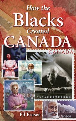 How the Blacks Created Canada (Paperback)