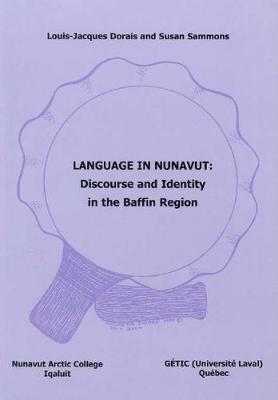 Language In Nunavut: Discourse and Identity in the Baffin Region (Paperback)