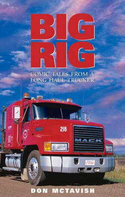 Big Rig: Comic Tales From a Long Haul Trucker (Paperback)