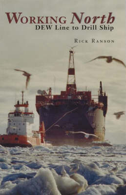 Working North: DEW Line to Drill Ship (Paperback)