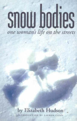 Snow Bodies: One Woman's Life on the Streets (Paperback)
