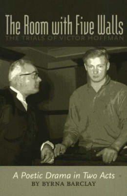 Room with Five Walls: The Trials of Victor Hoffman -- A Poetic Drama in Two Acts (Paperback)