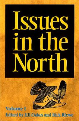 Issues in the North: Volume I - Occasional Publications Series (Paperback)