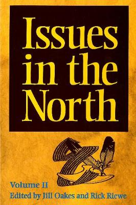 Issues in the North: Volume II - Occasional Publications Series (Paperback)