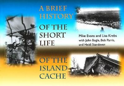 A Brief History of the Short Life of the Island Cache - Solstice Series (Paperback)