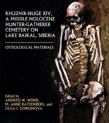 Khuzhir-Nuge XIV, a Middle Holocene Hunter-Gatherer Cemetery on Lake Baikal, Siberia: Osteological Materials - Northern Hunter-Gatherers Research Series (Paperback)