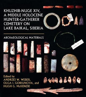 Khuzhir-Nuge XIV, a Middle Holocene Hunter-Gatherer Cemetery on Lake Baikal, Siberia: Archaeological Materials - Northern Hunter-Gatherers Research Series (Paperback)