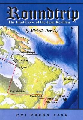 Roundtrip: The Inuit Crew of the Jean Revillon - Occasional Publications Series (Paperback)