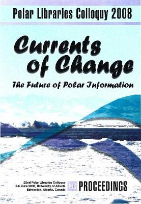 Currents of Change: The Future of Polar Information - Occasional Publications Series (Paperback)