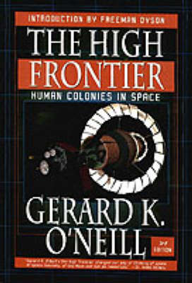 High Frontier: Human Colonies in Space, New Edition (Paperback)