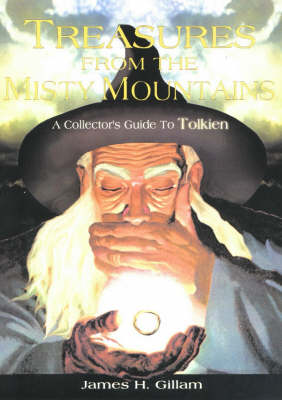 Treasures from the Misty Mountains: A Collector's Guide to Tolkien (Paperback)