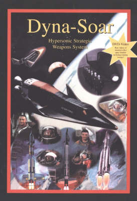 Dyna-Soar: Hypersonic Strategic Weapons System (Paperback)