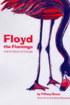 Floyd The Flamingo And His Flock Of Friends (Paperback)