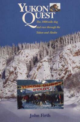 Yukon Quest: The 1000 Mile Sled Race Through the Yukon and Alaska (Paperback)