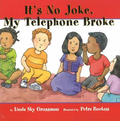 It's No Joke My Telephone Broke - I'm a Great Little Kid (Hardback)