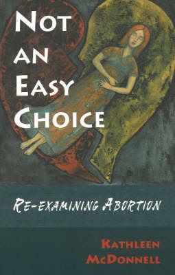 Not an Easy Choice: Re-Examining Abortion (Paperback)