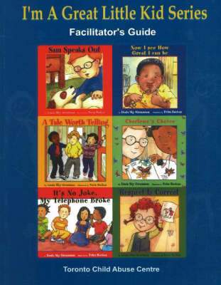 I'm a Great Little Kid Facilitator's Guide: A Program for the Primary Prevention of Child Abuse - I'm a Great Little Kid (Paperback)
