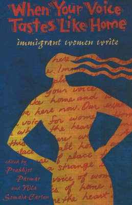 When Your Voice Tastes Like Home: Immigrant Women Write (Paperback)
