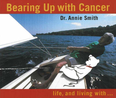 Bearing Up with Cancer: Life, and Living with... (Paperback)