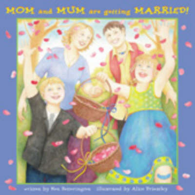 Mom and Mum are Getting Married (Hardback)