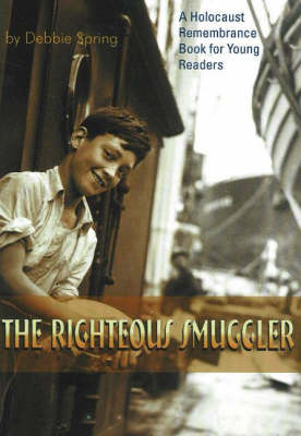 The Righteous Smuggler: A Holocaust Remembrance Book for Young Readers (Paperback)